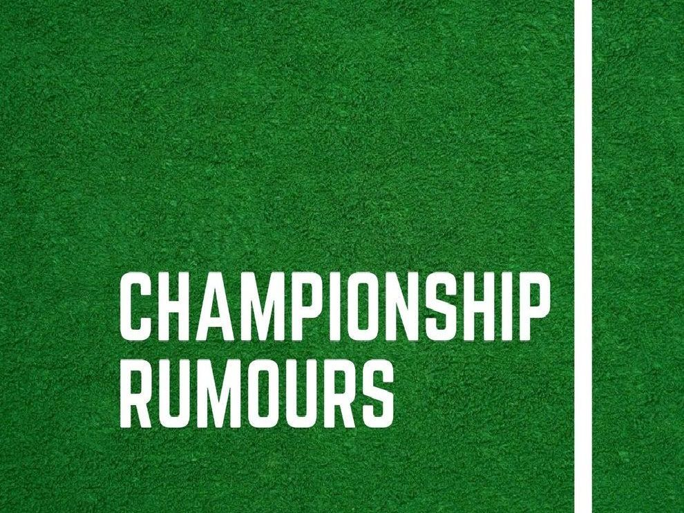 Here's all the latest rumours from the Championship...