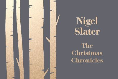 Christmas Chronicles Review.Book Review The Christmas Chronicles By Nigel Slater