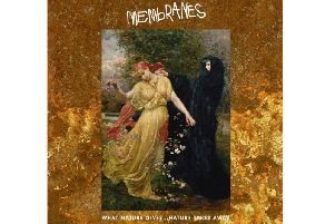 Membranes  What Nature Gives ... Nature Takes Away (Cherry Red Records)